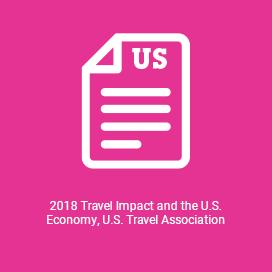 2018 Travel Impact and the U.S. Economy, U.S. Travel Association