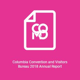 Columbia Convention and Visitors Bureau 2018 Annual Report
