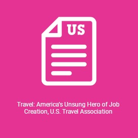 Travel America's Unsung Hero of Job Creation, U.S. Travel Association