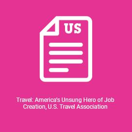 Travel America's Unsung Hero of Job Creation, U.S. Travel Association